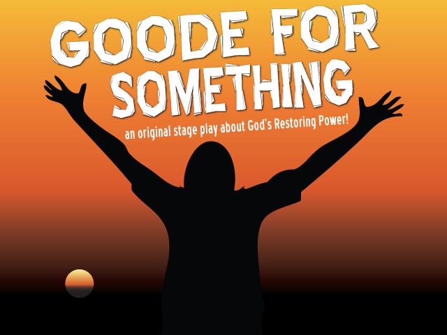 GOODE FOR SOMETHING